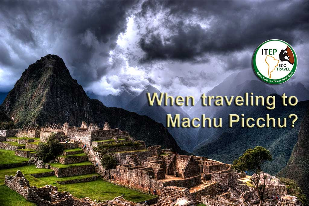 When traveling to Machu Picchu?